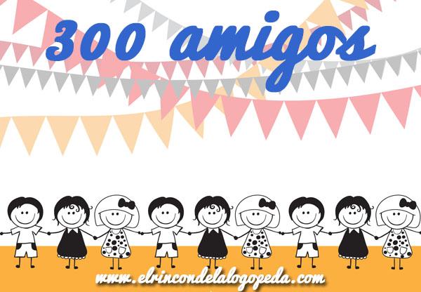 300 amigos